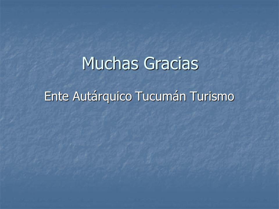 Muchas Gracias Ente Autárquico Tucumán Turismo Ente Autárquico Tucumán Turismo