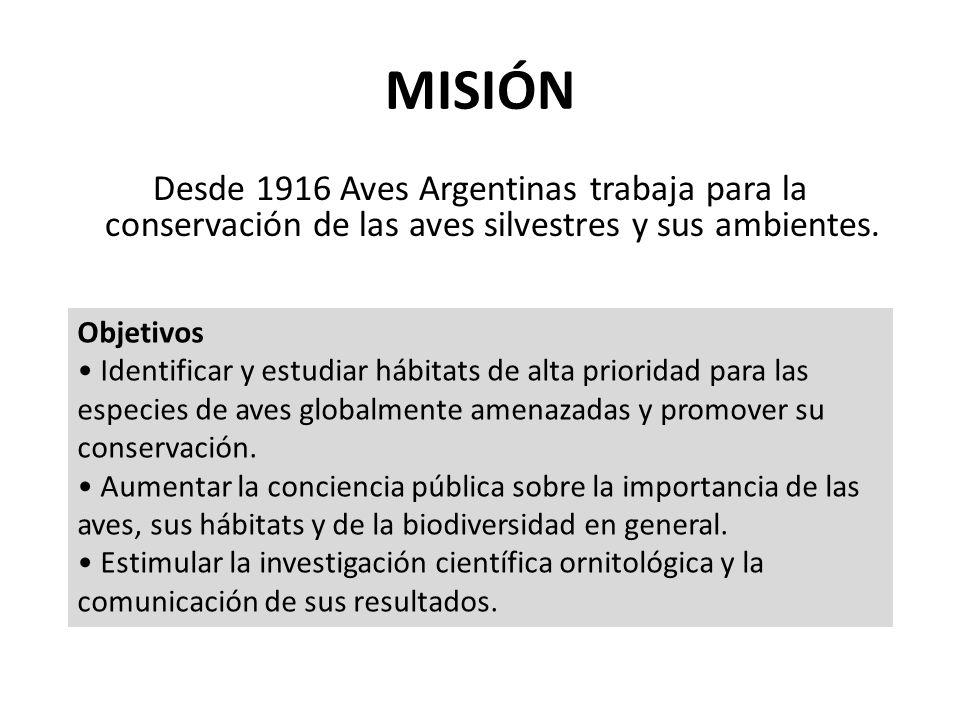 MISIÓN Desde 1916 Aves Argentinas trabaja para la conservación de las aves silvestres y sus ambientes.