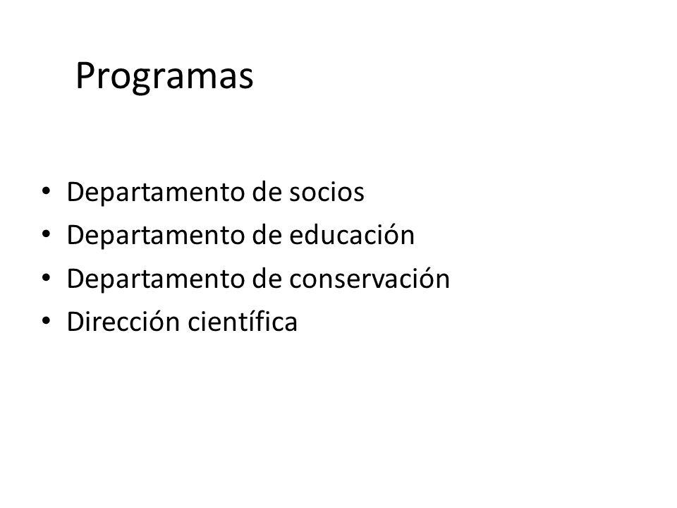 Programas Departamento de socios Departamento de educación Departamento de conservación Dirección científica