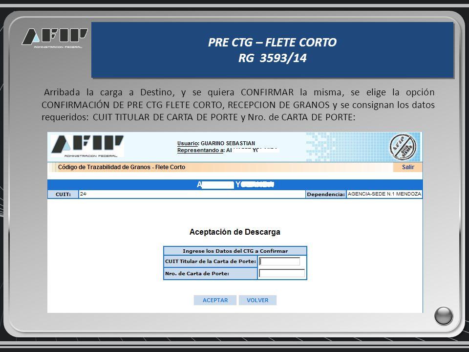PRE CTG – FLETE CORTO RG 3593/14 PRE CTG – FLETE CORTO RG 3593/14 Se genera Constancia de Pre CTG FC en formato PDF