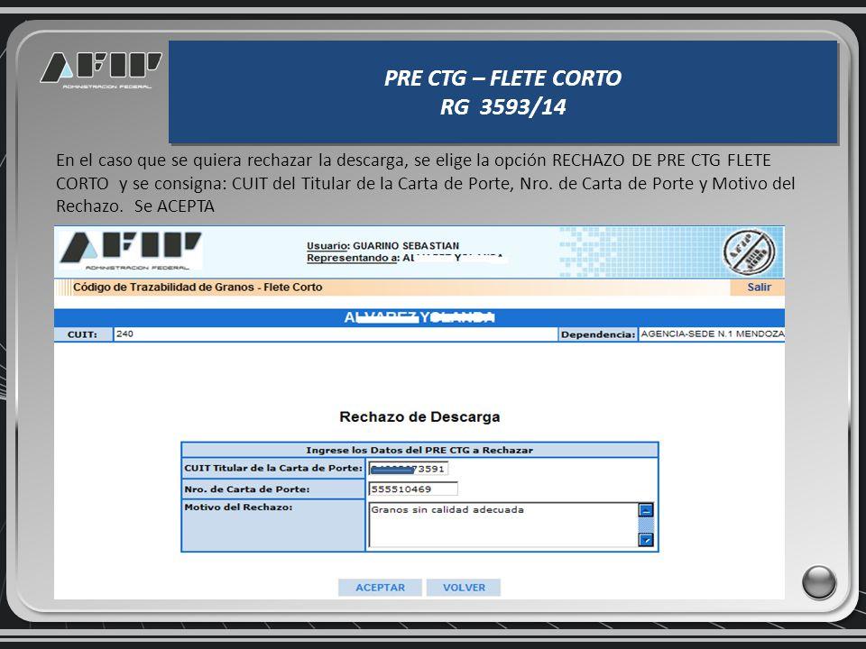 PRE CTG – FLETE CORTO RG 3593/14 PRE CTG – FLETE CORTO RG 3593/14 CONSTANCIA en PDF de ACEPTACION DE DESCARGA en CTG FC