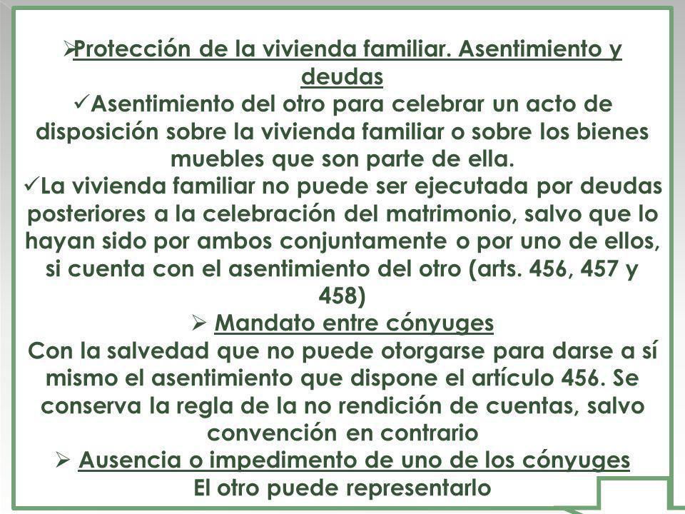 Protección de la vivienda familiar. Asentimiento y deudas Asentimiento del otro para celebrar un acto de disposición sobre la vivienda familiar o sobr