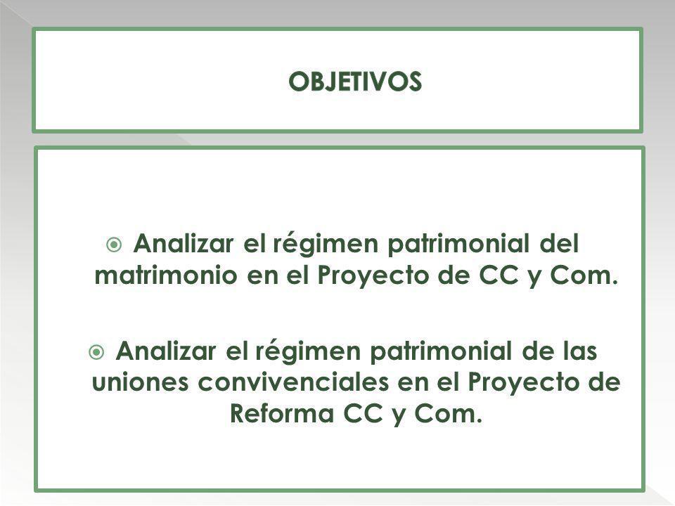 Analizar el régimen patrimonial del matrimonio en el Proyecto de CC y Com. Analizar el régimen patrimonial de las uniones convivenciales en el Proyect