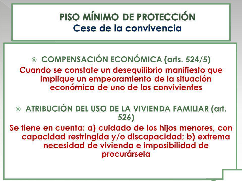 COMPENSACIÓN ECONÓMICA (arts. 524/5) Cuando se constate un desequilibrio manifiesto que implique un empeoramiento de la situación económica de uno de