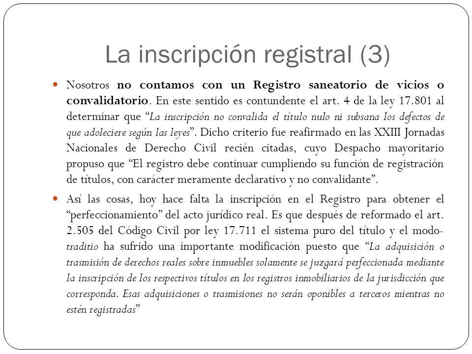 La inscripción registral (3) Nosotros no contamos con un Registro saneatorio de vicios o convalidatorio. En este sentido es contundente el art. 4 de l