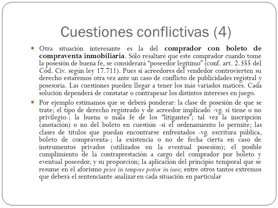 Cuestiones conflictivas (4) Otra situación interesante es la del comprador con boleto de compraventa inmobiliaria.