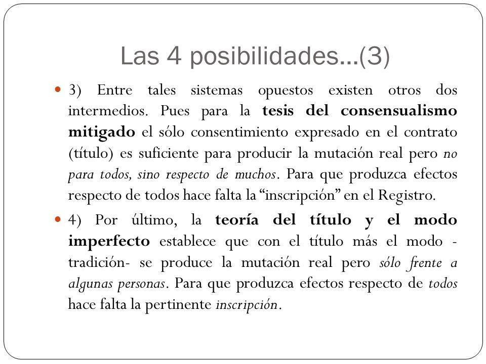 Las 4 posibilidades…(3) 3) Entre tales sistemas opuestos existen otros dos intermedios. Pues para la tesis del consensualismo mitigado el sólo consent