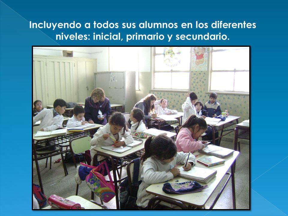 Incluyendo a todos sus alumnos en los diferentes niveles: inicial, primario y secundario.