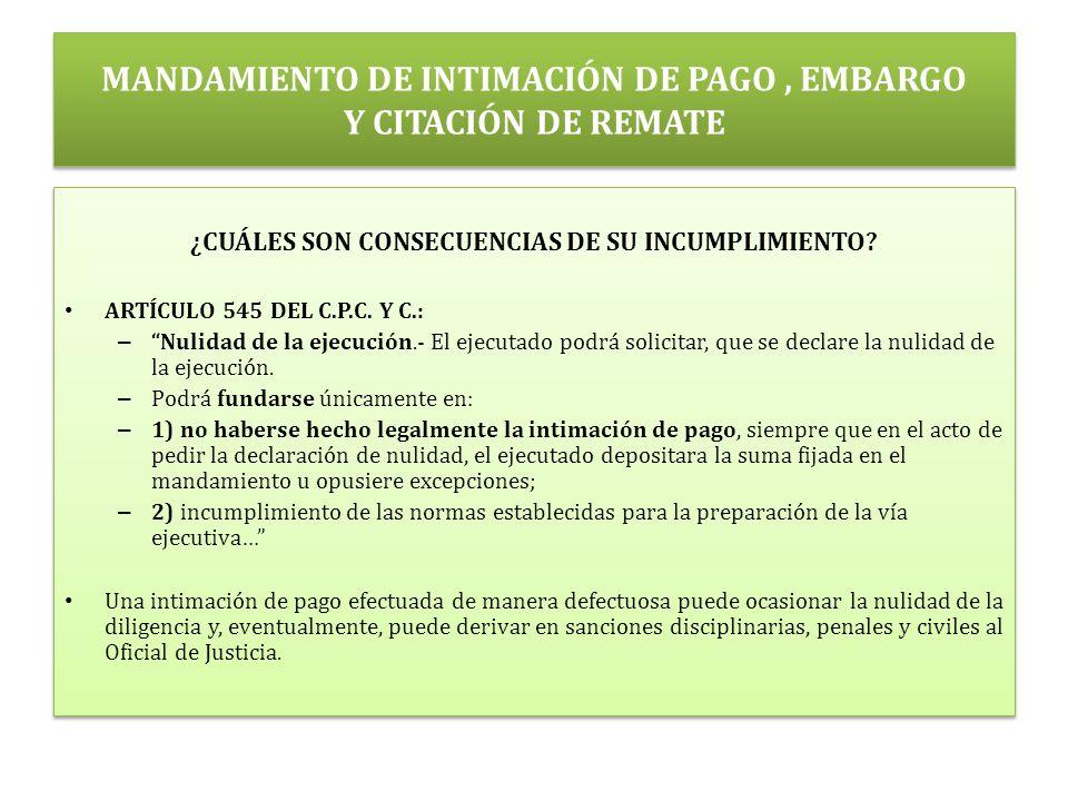 MANDAMIENTO DE INTIMACIÓN DE PAGO, EMBARGO Y CITACIÓN DE REMATE ¿CUÁLES SON CONSECUENCIAS DE SU INCUMPLIMIENTO.