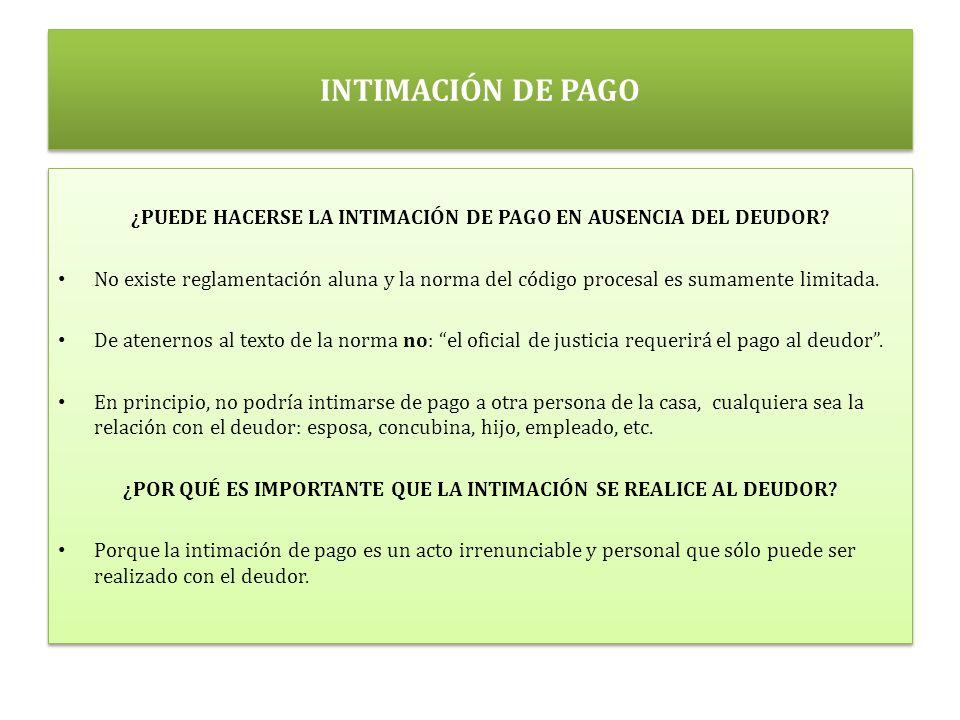 INTIMACIÓN DE PAGO ¿PUEDE HACERSE LA INTIMACIÓN DE PAGO EN AUSENCIA DEL DEUDOR.