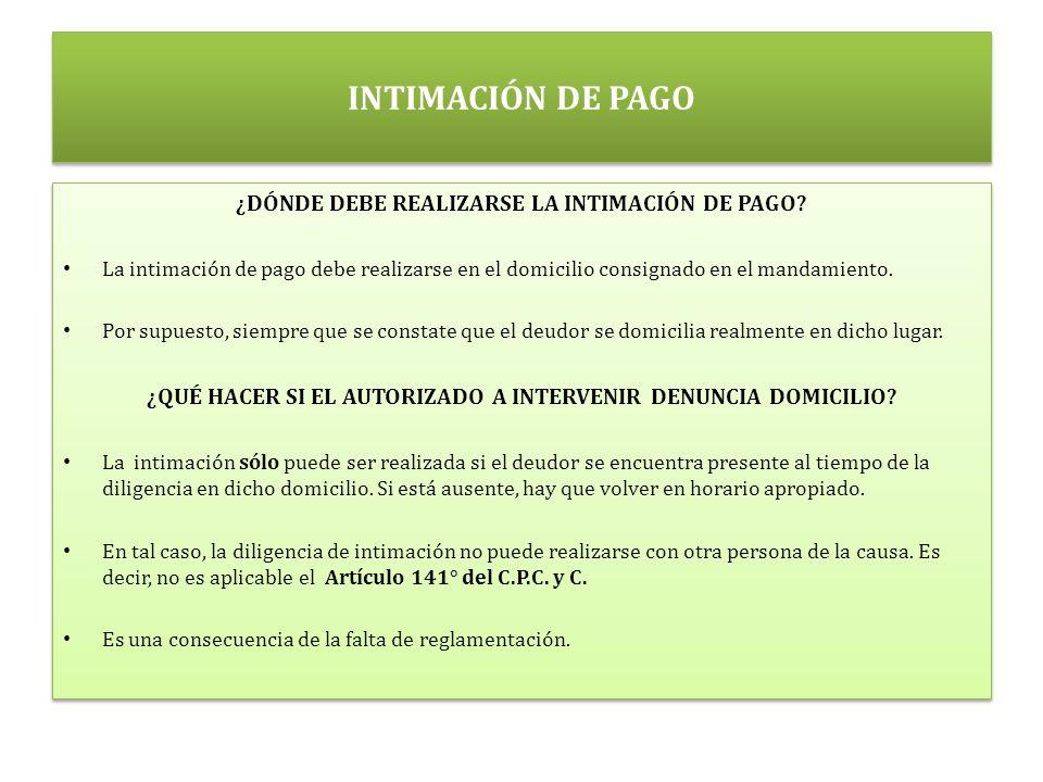 INTIMACIÓN DE PAGO ¿DÓNDE DEBE REALIZARSE LA INTIMACIÓN DE PAGO.