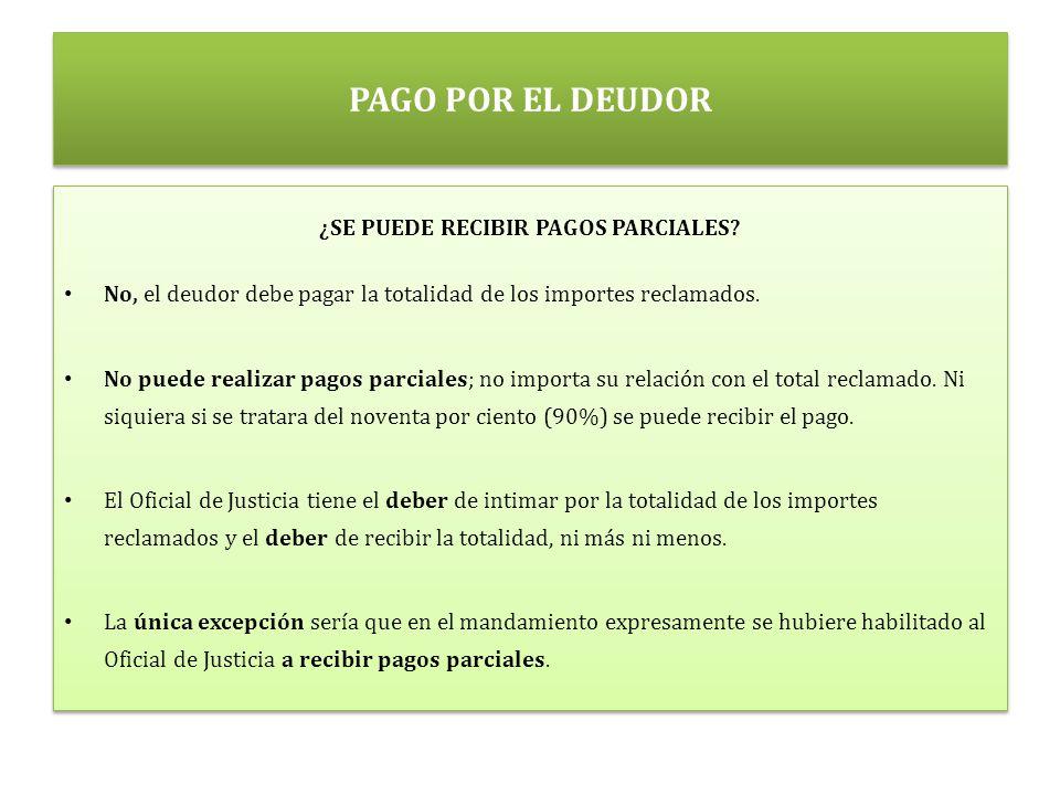 PAGO POR EL DEUDOR ¿SE PUEDE RECIBIR PAGOS PARCIALES.