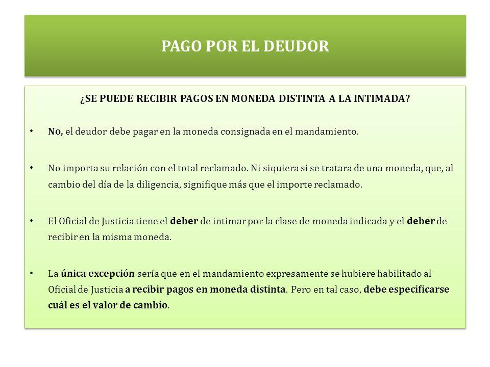 PAGO POR EL DEUDOR ¿SE PUEDE RECIBIR PAGOS EN MONEDA DISTINTA A LA INTIMADA.