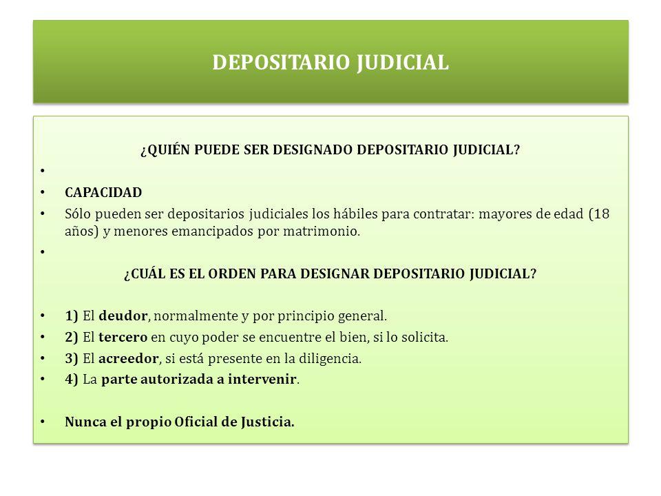 DEPOSITARIO JUDICIAL ¿QUIÉN PUEDE SER DESIGNADO DEPOSITARIO JUDICIAL.