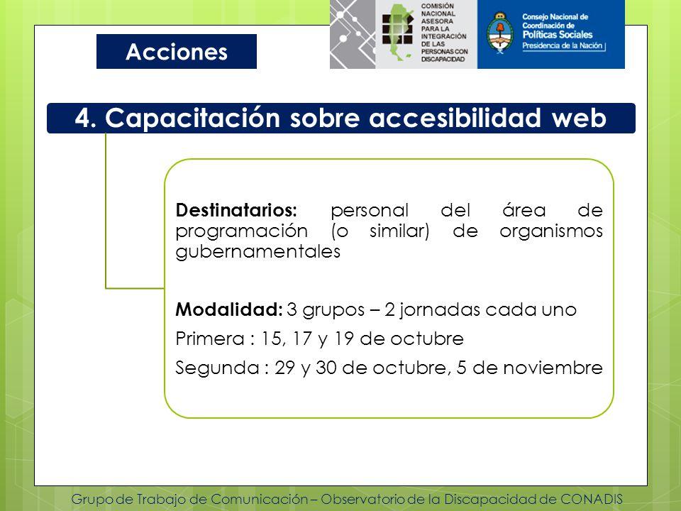 Grupo de Trabajo de Comunicación – Observatorio de la Discapacidad de CONADIS Acciones 4. Capacitación sobre accesibilidad web Destinatarios: personal