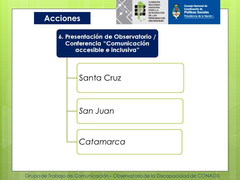 Grupo de Trabajo de Comunicación – Observatorio de la Discapacidad de CONADIS Acciones 6. Presentación de Observatorio / Conferencia Comunicación acce