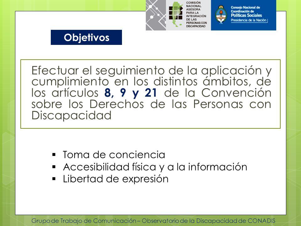 Grupo de Trabajo de Comunicación – Observatorio de la Discapacidad de CONADIS Efectuar el seguimiento de la aplicación y cumplimiento en los distintos