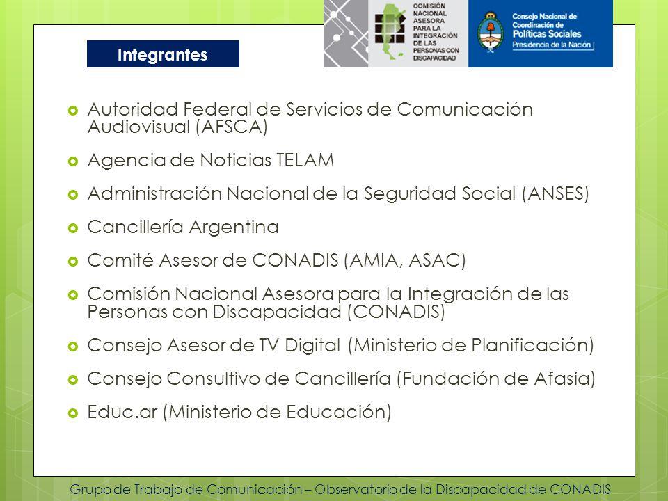 Grupo de Trabajo de Comunicación – Observatorio de la Discapacidad de CONADIS Autoridad Federal de Servicios de Comunicación Audiovisual (AFSCA) Agenc