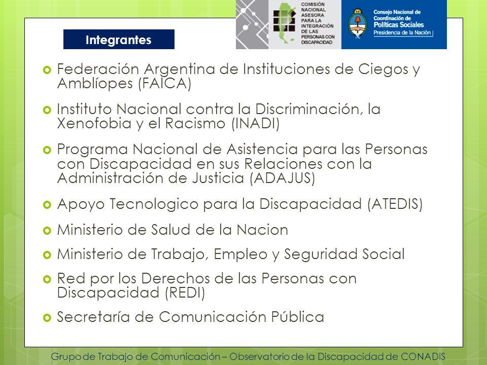 Federación Argentina de Instituciones de Ciegos y Amblíopes (FAICA) Instituto Nacional contra la Discriminación, la Xenofobia y el Racismo (INADI) Pro