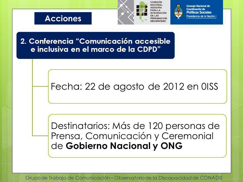 Grupo de Trabajo de Comunicación – Observatorio de la Discapacidad de CONADIS Acciones 2. Conferencia Comunicación accesible e inclusiva en el marco d