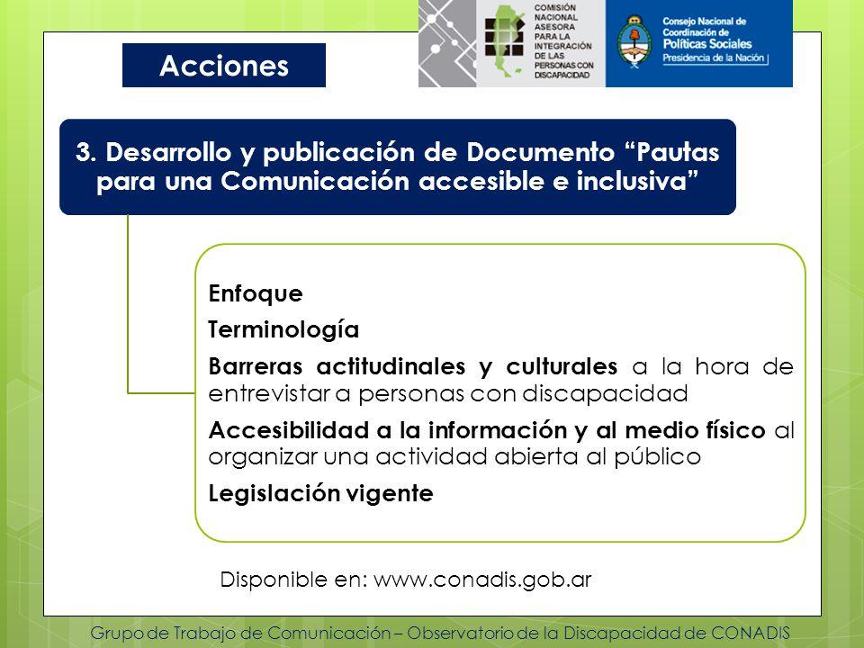 Grupo de Trabajo de Comunicación – Observatorio de la Discapacidad de CONADIS Acciones 3. Desarrollo y publicación de Documento Pautas para una Comuni