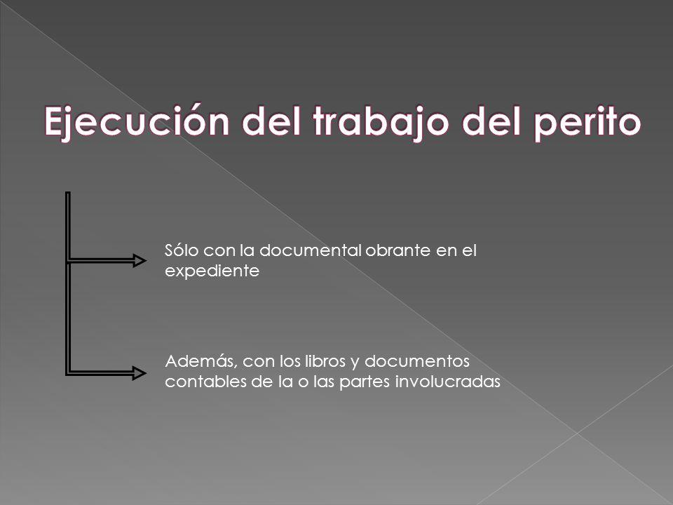 Sólo con la documental obrante en el expediente Además, con los libros y documentos contables de la o las partes involucradas