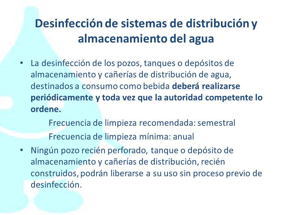 Desinfección de sistemas de distribución y almacenamiento del agua La desinfección de los pozos, tanques o depósitos de almacenamiento y cañerías de d