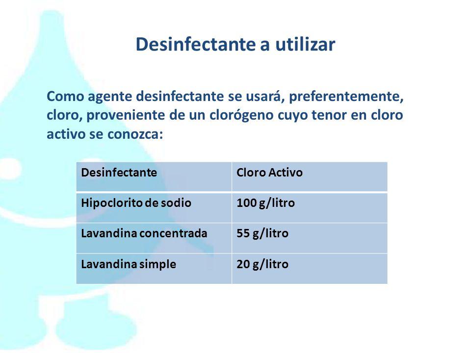 Desinfectante a utilizar Como agente desinfectante se usará, preferentemente, cloro, proveniente de un clorógeno cuyo tenor en cloro activo se conozca
