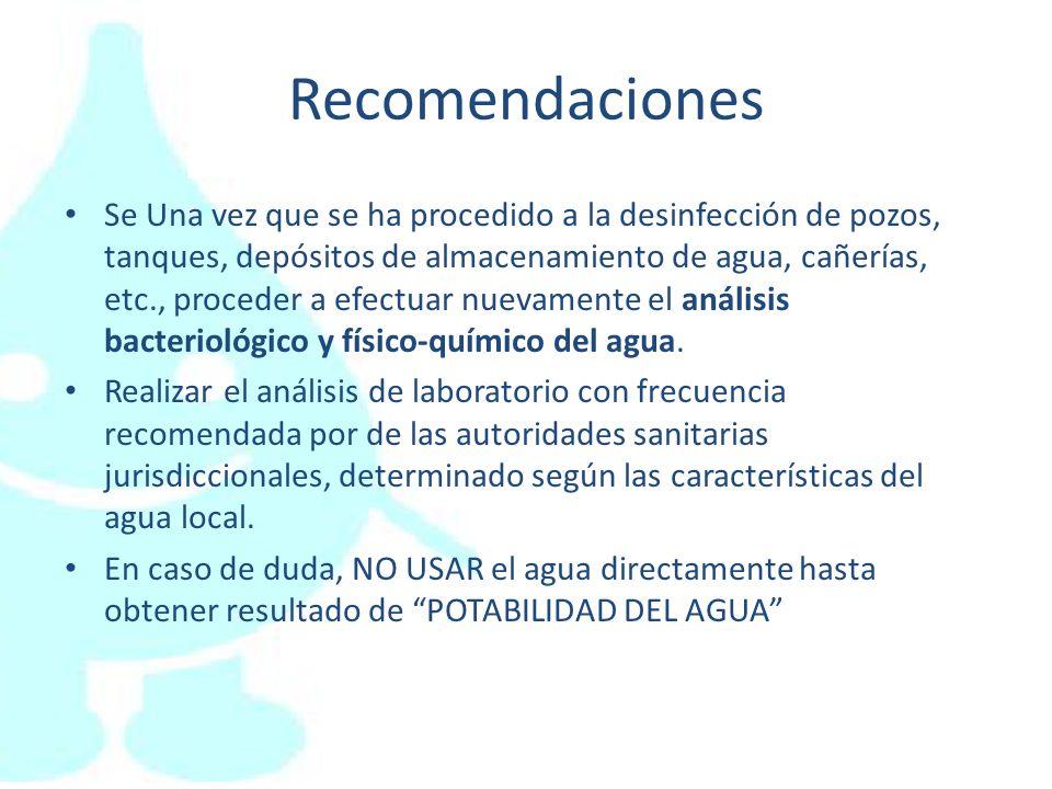 Recomendaciones Se Una vez que se ha procedido a la desinfección de pozos, tanques, depósitos de almacenamiento de agua, cañerías, etc., proceder a ef