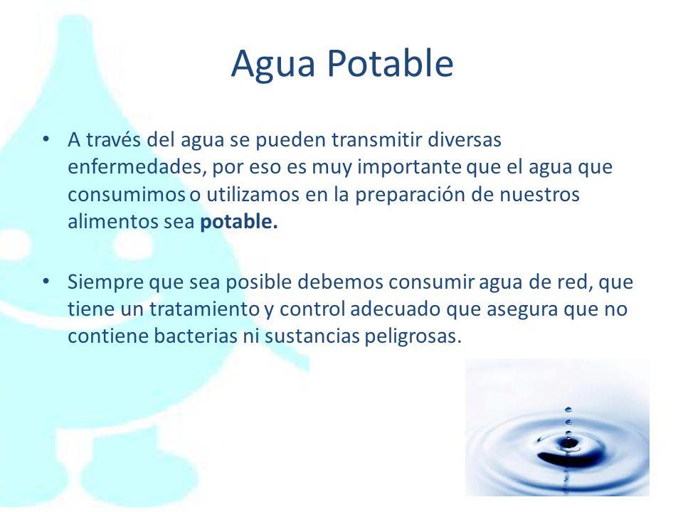 Agua Potable A través del agua se pueden transmitir diversas enfermedades, por eso es muy importante que el agua que consumimos o utilizamos en la pre