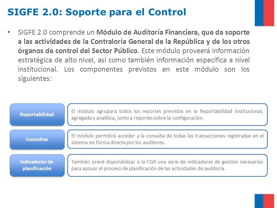 SIGFE 2.0: Soporte para el Control SIGFE 2.0 comprende un Módulo de Auditoría Financiera, que da soporte a las actividades de la Contraloría General d