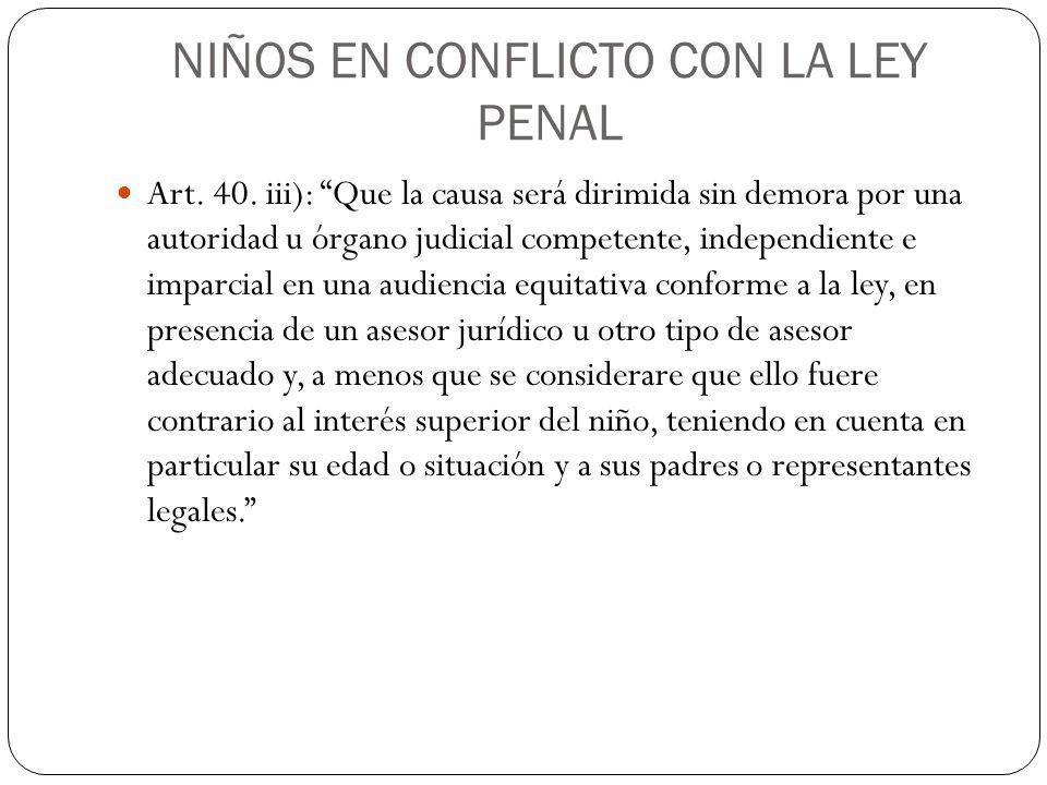 NIÑOS EN CONFLICTO CON LA LEY PENAL Art.40.