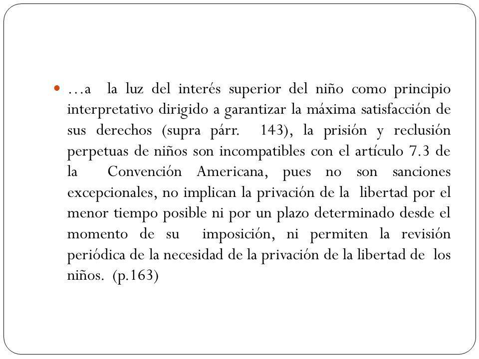 …a la luz del interés superior del niño como principio interpretativo dirigido a garantizar la máxima satisfacción de sus derechos (supra párr.
