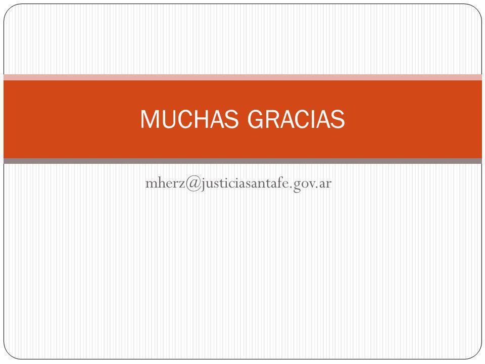 mherz@justiciasantafe.gov.ar MUCHAS GRACIAS