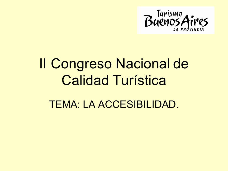 II Congreso Nacional de Calidad Turística TEMA: LA ACCESIBILIDAD.