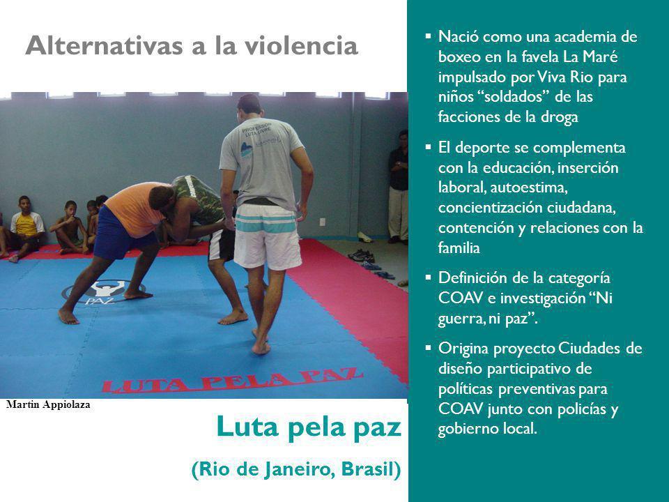 Luta pela paz (Rio de Janeiro, Brasil) Nació como una academia de boxeo en la favela La Maré impulsado por Viva Rio para niños soldados de las faccion