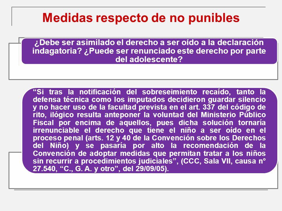 Medidas respecto de no punibles ¿Debe ser asimilado el derecho a ser oído a la declaración indagatoria.