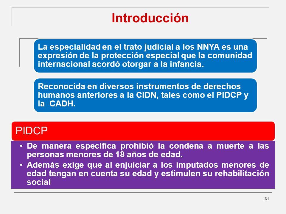 Introducción 161 PIDCP De manera específica prohibió la condena a muerte a las personas menores de 18 años de edad.