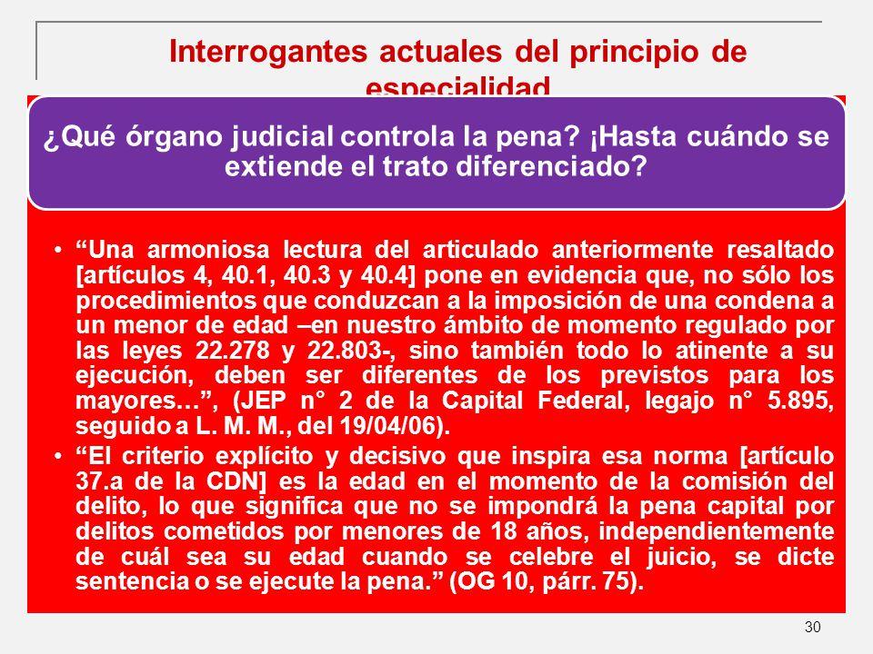 30 Interrogantes actuales del principio de especialidad ¿Qué órgano judicial controla la pena.