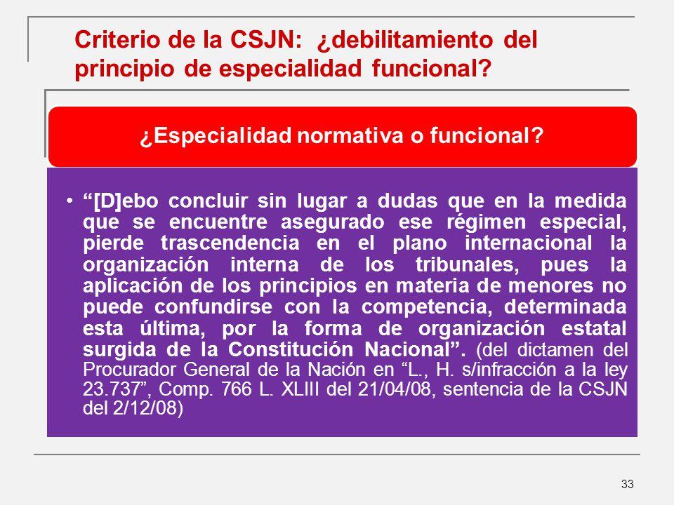 33 Criterio de la CSJN: ¿debilitamiento del principio de especialidad funcional.