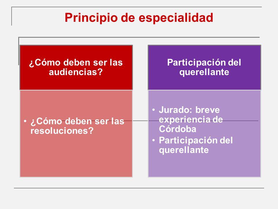 Principio de especialidad ¿Cómo deben ser las audiencias.