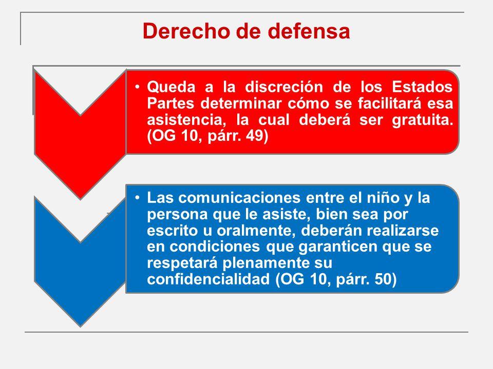 Derecho de defensa Queda a la discreción de los Estados Partes determinar cómo se facilitará esa asistencia, la cual deberá ser gratuita.