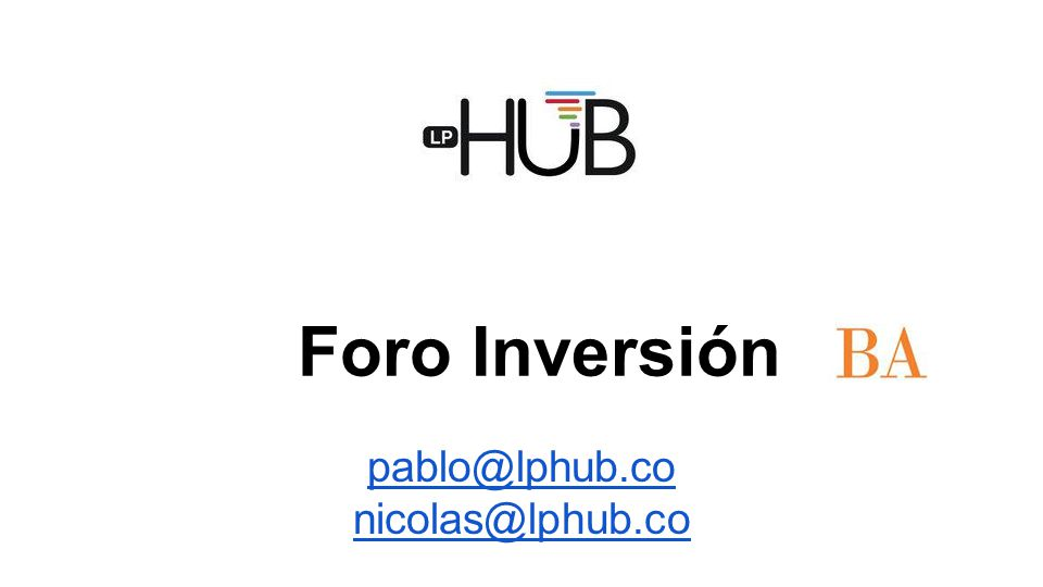 Foro Inversión pablo@lphub.co nicolas@lphub.co