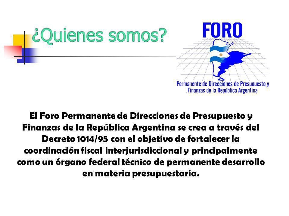 El Foro Permanente de Direcciones de Presupuesto y Finanzas de la República Argentina se crea a través del Decreto 1014/95 con el objetivo de fortalecer la coordinación fiscal interjurisdiccional y principalmente como un órgano federal técnico de permanente desarrollo en materia presupuestaria.