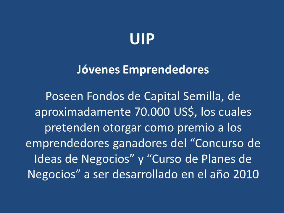 UIP Jóvenes Emprendedores Poseen Fondos de Capital Semilla, de aproximadamente 70.000 US$, los cuales pretenden otorgar como premio a los emprendedore