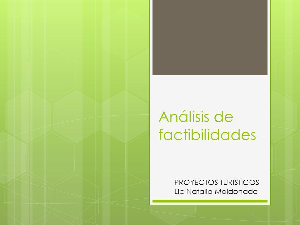 Análisis de factibilidades PROYECTOS TURISTICOS Lic Natalia Maldonado