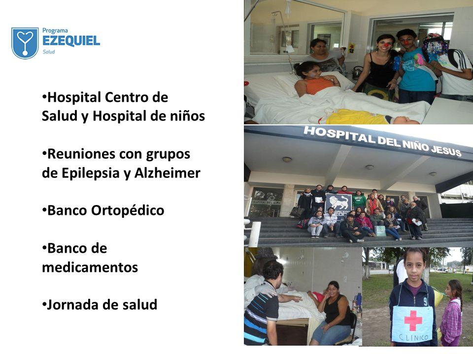 Hospital Centro de Salud y Hospital de niños Reuniones con grupos de Epilepsia y Alzheimer Banco Ortopédico Banco de medicamentos Jornada de salud