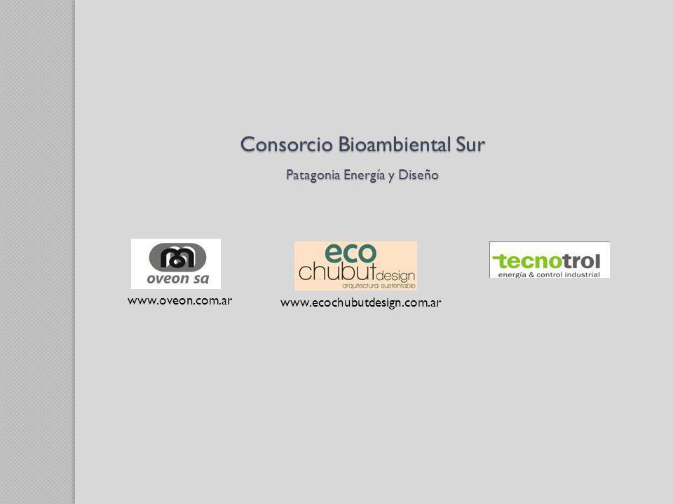 Consorcio Bioambiental Sur Patagonia Energía y Diseño www.oveon.com.ar www.ecochubutdesign.com.ar