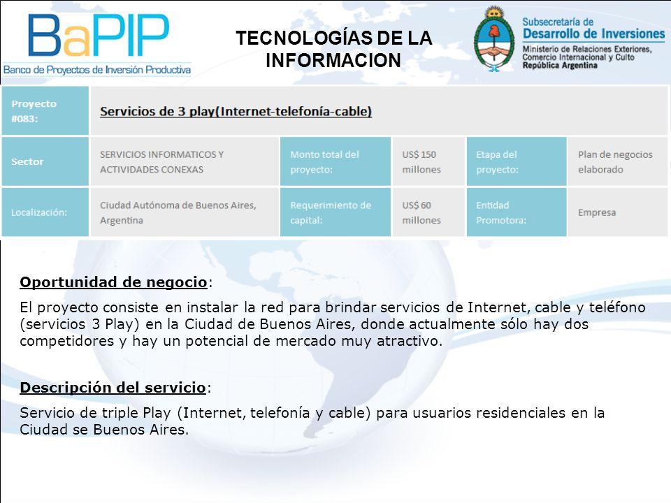 Oportunidad de negocio: El proyecto consiste en instalar la red para brindar servicios de Internet, cable y teléfono (servicios 3 Play) en la Ciudad de Buenos Aires, donde actualmente sólo hay dos competidores y hay un potencial de mercado muy atractivo.