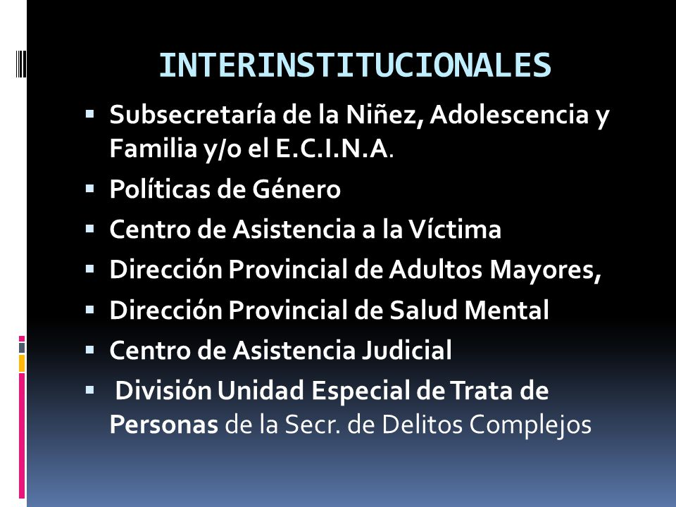 INTERINSTITUCIONALES Subsecretaría de la Niñez, Adolescencia y Familia y/o el E.C.I.N.A.